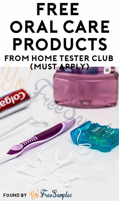 FREE Oral Care Products From Home Tester Club (Must Apply)