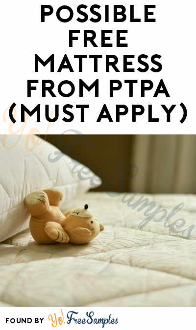 Possible FREE Mattress From PTPA (Must Apply)