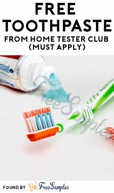 FREE Toothpaste From Home Tester Club (Must Apply)