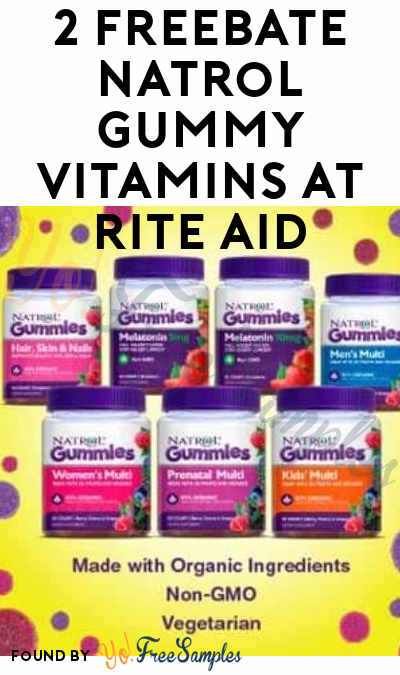 2 FREEBATE Natrol Gummy Vitamins At Rite Aid