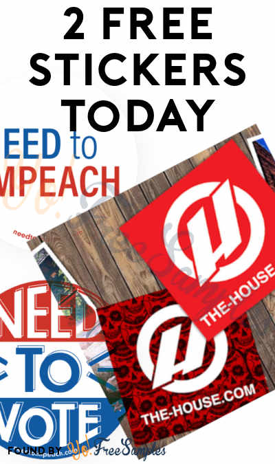 2 FREE Stickers Today: Need To Impeach Stickers & House Outdoor Sticker