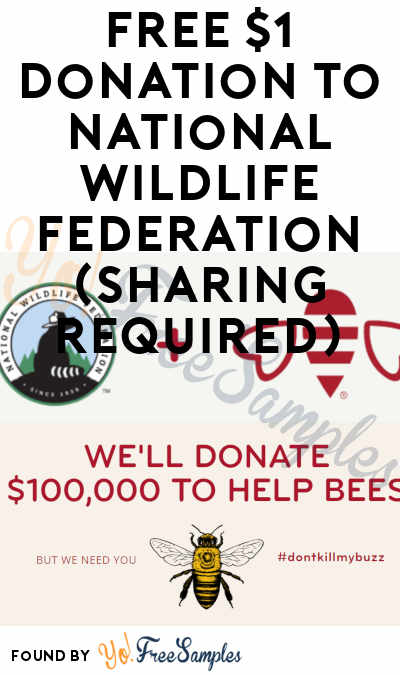 FREE $1 Donation To National Wildlife Federation (Sharing Required)