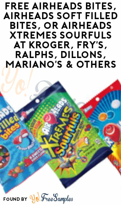 TODAY ONLY: FREE Airheads Bites, Airheads Soft Filled Bites, or Airheads Xtremes Sourfuls At Kroger, Fry's, Ralphs, Dillons, Mariano's & Others