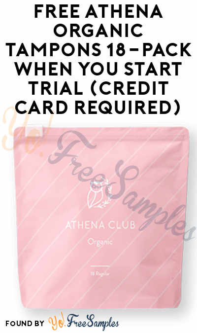free athena organic tampons 18 pack when you start trial credit card required