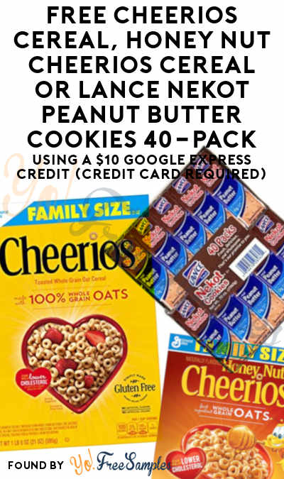 FREE Cheerios Cereal, Honey Nut Cheerios Cereal or Lance Nekot Peanut Butter Cookies 40-Pack Using A $10 Google Express Credit (Credit Card Required)