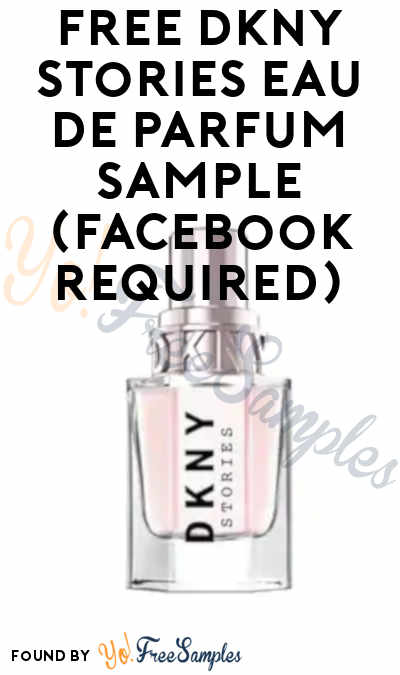 Possible FREE DKNY Stories Eau de Parfum Sample (Facebook Required)