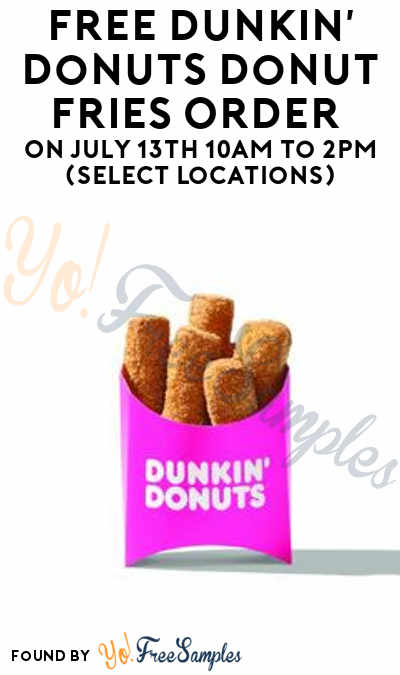 FREE Dunkin' Donuts Donut Fries Order On July 13th 10AM to 2PM (Select Locations)