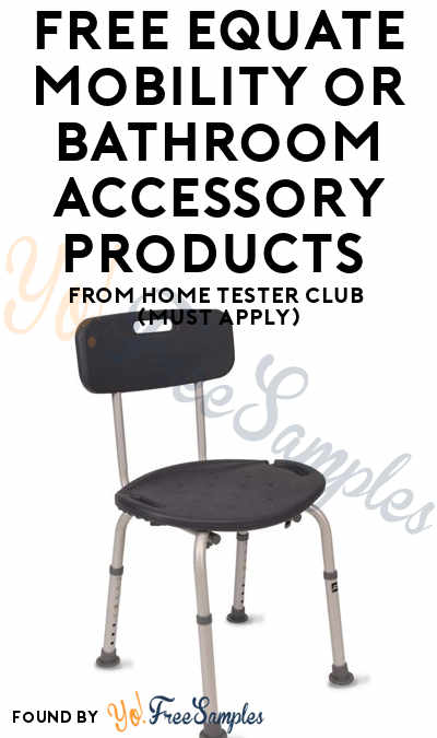 FREE Equate Mobility or Bathroom Accessory Products From Home Tester Club (Must Apply)