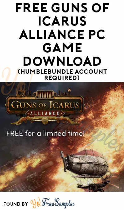 FREE Guns of Icarus Alliance PC Game Download (HumbleBundle Account Required)