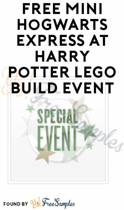 FREE Mini Hogwarts Express At Harry Potter LEGO Build Event