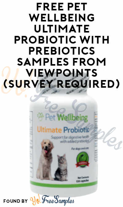 FREE Pet Wellbeing Ultimate Probiotic with Prebiotics Samples From ViewPoints (Survey Required)