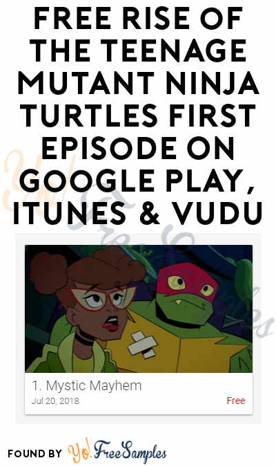 FREE Rise of the Teenage Mutant Ninja Turtles First Episode On Google Play, iTunes & VUDU