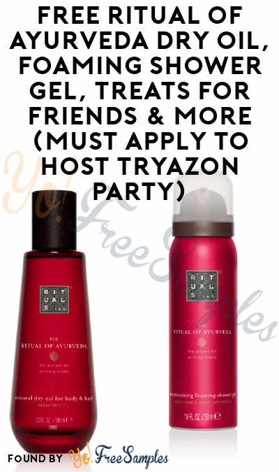 FREE Ritual of Ayurveda Dry Oil, Foaming Shower Gel, Treats For Friends & More (Must Apply To Host Tryazon Party)