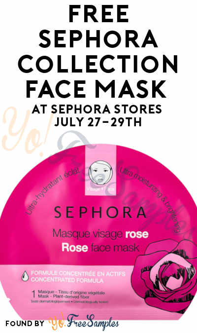 TODAY: FREE Sephora Collection Face Mask At Sephora Stores July 27-29th