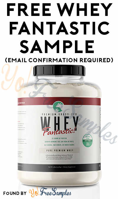 First 100! FREE Whey Fantastic Sample (Email Confirmation Required)