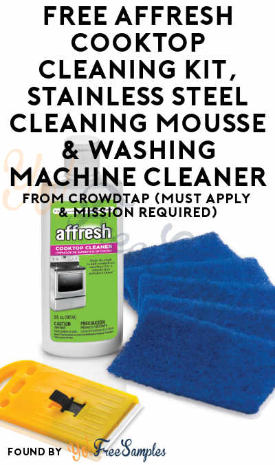 FREE affresh Cooktop Cleaning Kit, Stainless Steel Cleaning Mousse & Washing Machine Cleaner From CrowdTap (Must Apply & Mission Required)