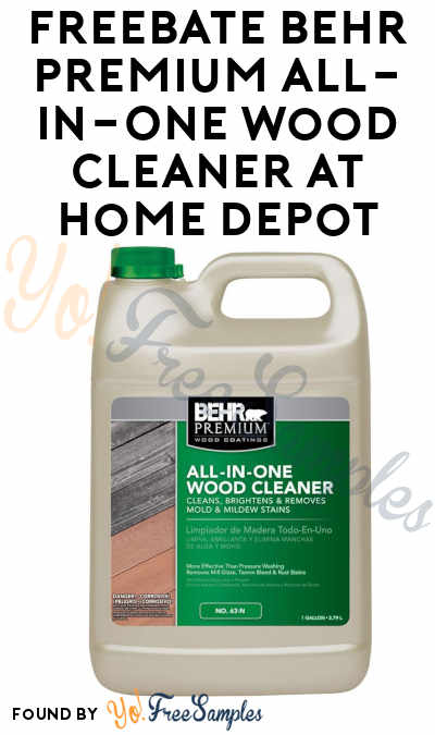 FREEBATE Behr Premium All-In-One Wood Cleaner At Home Depot