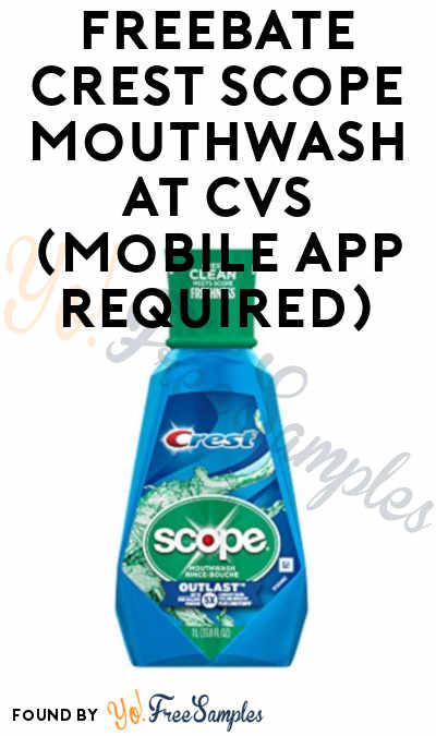 FREEBATE Crest Scope Mouthwash At CVS (Mobile App Required) [Verified]