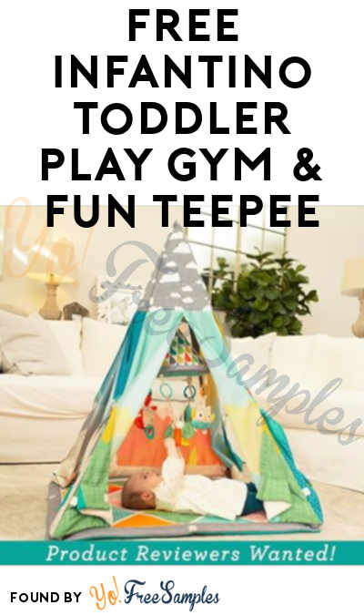 Possible FREE Infantino Toddler Play Gym & Fun Teepee (Must Apply)