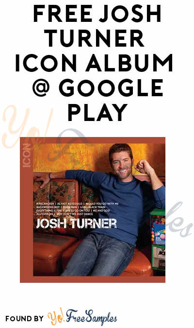 FREE Josh Turner ICON (Walmart CWD) Album On Google Play