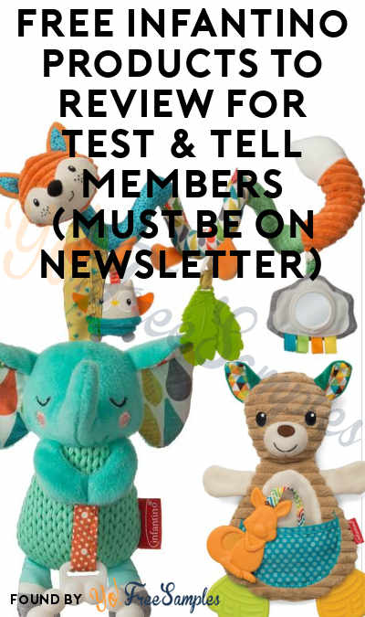NEW! FREE Infantino Products To Review For Test & Tell Members (Must Be On Newsletter)