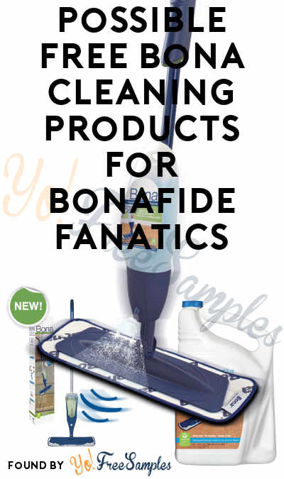Fixed Link, Sorry: Possible FREE Bona Cleaning Products For Bonafide Fanatics