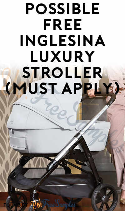 Possible FREE Inglesina Luxury Stroller (Must Apply)