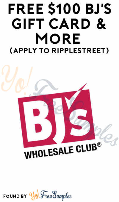 FREE $100 BJ's Gift Card & More (Apply To RippleStreet)