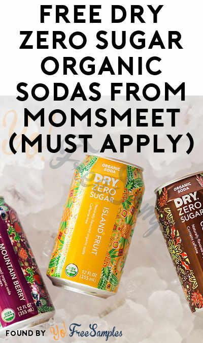 FREE DRY Zero Sugar Organic Sodas From MomsMeet (Must Apply)