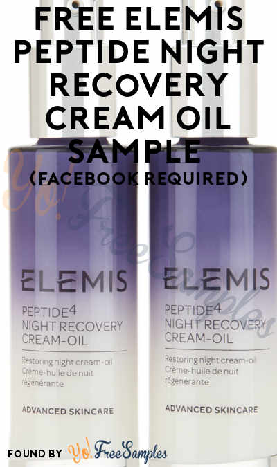 FREE Elemis Peptide Night Recovery Cream Oil Sample (Facebook Required)