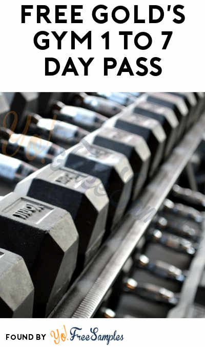 FREE Gold's Gym 1 to 7 Day Pass