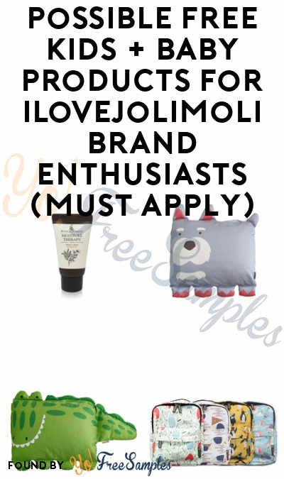 Possible FREE Kids + Baby Products For ILoveJoliMoli Brand Enthusiasts (Must Apply)