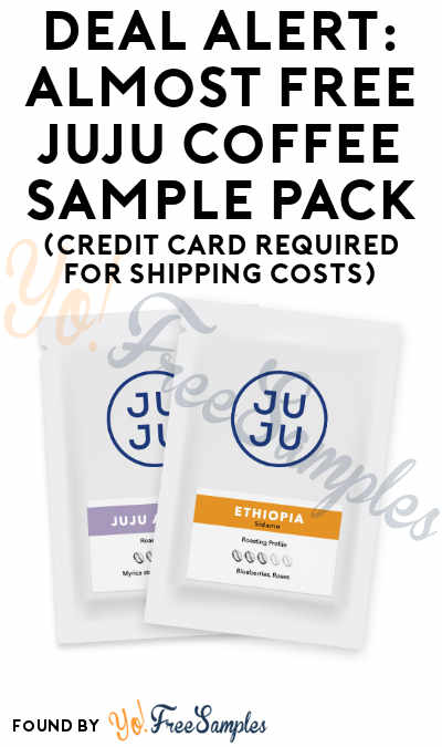 DEAL ALERT: Almost FREE JuJu Coffee Sample Pack (Credit Card Required For Shipping Costs)