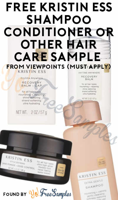 FREE Kristin Ess Shampoo Conditioner or Other Hair Care Sample From ViewPoints (Must Apply)