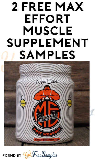2 FREE Max Effort Muscle Supplement Samples