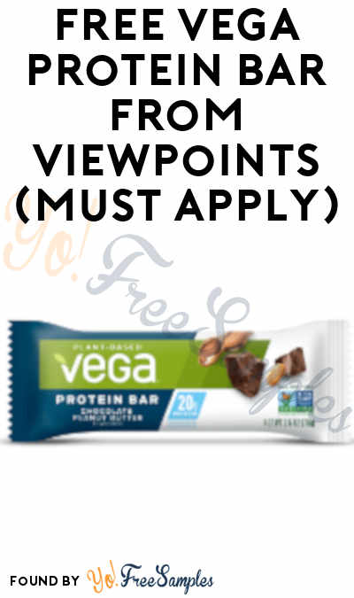 FREE Vega Protein Bar From ViewPoints (Must Apply)
