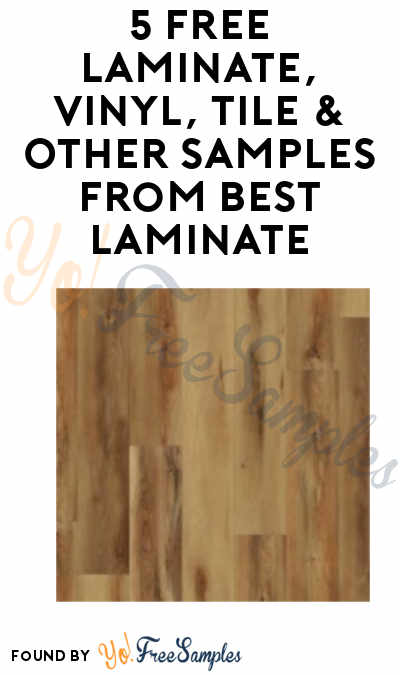 5 FREE Laminate, Vinyl, Tile & Other Samples From Best Laminate