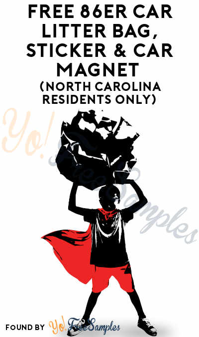 FREE 86er Car Litter Bag, Sticker & Car Magnet (North Carolina Residents Only)