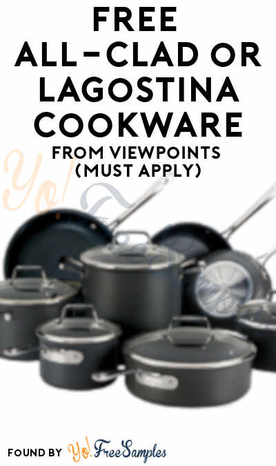 FREE All-Clad or Lagostina Cookware From ViewPoints (Must Apply)