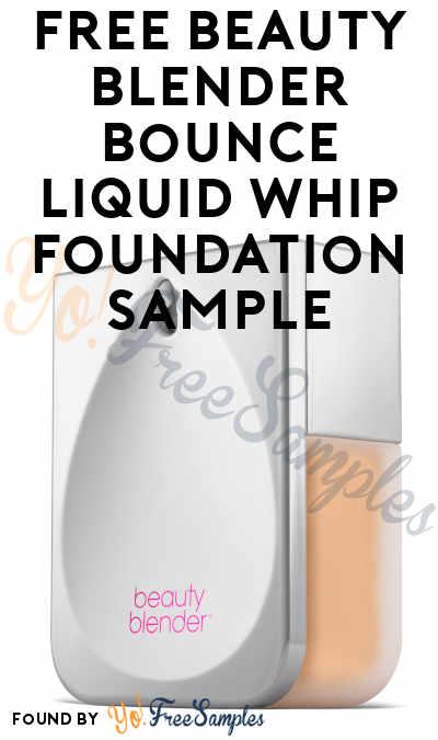 FREE Beauty Blender Bounce Liquid Whip Foundation Sample