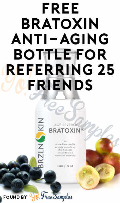 FREE Bratoxin Anti-Aging Bottle For Referring 25 Friends
