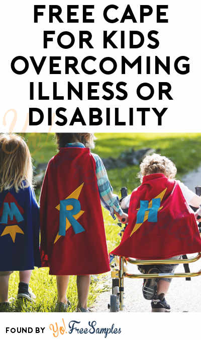 FREE Cape For Kids Overcoming Illness or Disability