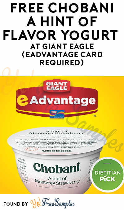 FREE Chobani A Hint of Flavor Yogurt At Giant Eagle (eAdvantage Card Required)