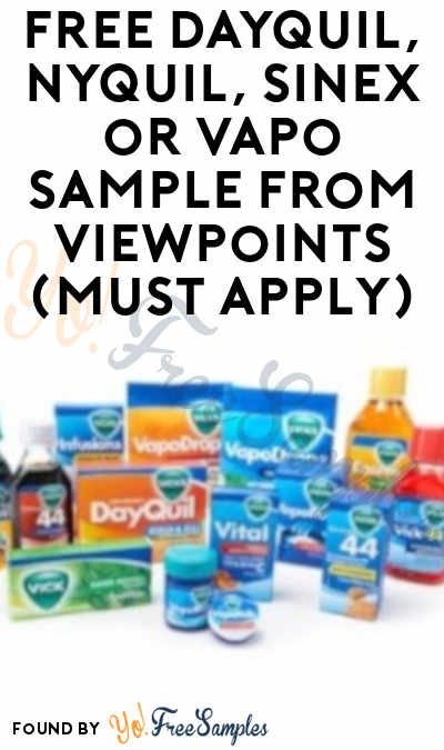 FREE DayQuil, NyQuil, Sinex or Vapo Sample From ViewPoints (Must Apply)