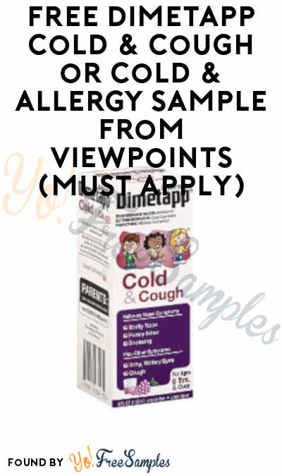 FREE Dimetapp Cold & Cough or Cold & Allergy Sample From ViewPoints (Must Apply)