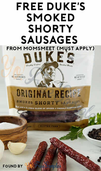 FREE Duke's Smoked SHORTY Sausages From MomsMeet (Must Apply)