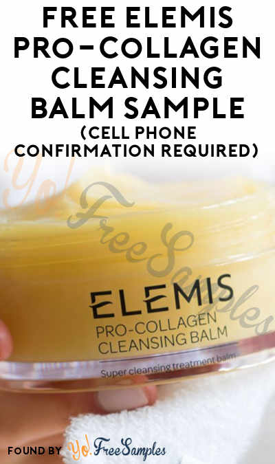 FREE ELEMIS Pro-Collagen Cleansing Balm Sample (Cell Phone Confirmation Required)