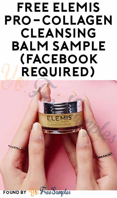 FREE ELEMIS Pro-Collagen Cleansing Balm Sample (Facebook Required)
