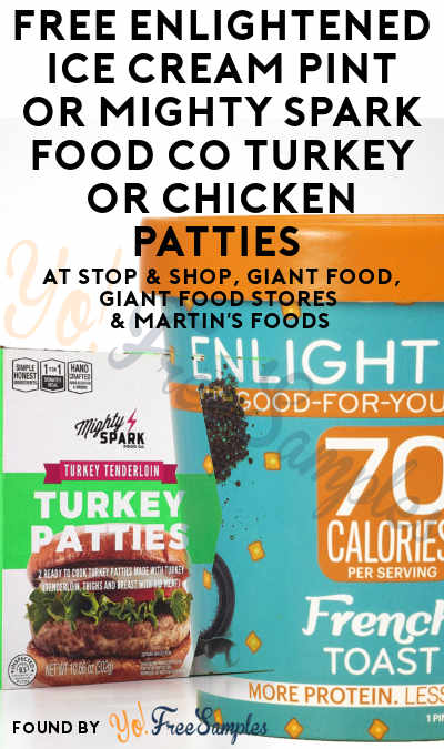 FREE ENLIGHTENED Ice Cream Pint or Mighty Spark Food Co Turkey or Chicken Patties (Varies By Store) At Stop & Shop, Giant Food, Giant Food Stores & Martin's Foods (Account Required)