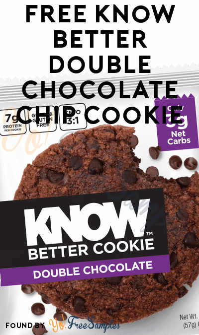 FREE Full-Size Know Better Double Chocolate Chip Cookie